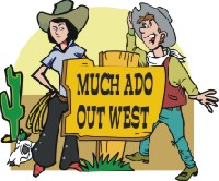 much ado out west